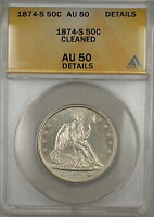 1874 S SEATED LIBERTY SILVER HALF 50C ANACS AU 50 DETAILS CLEANED BETTER COIN