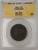 1817 US CORONET HEAD LARGE CENT 1C COIN ANACS AU-50 DETAILS CORRODED