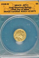 2008 W ANACS SP70 FIRST DAY OF ISSUE GOLD AMERICAN BUFFALO   A7853