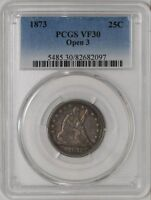 1873 SEATED LIBERTY QUARTER 25C OPEN 3 VF30 PCGS