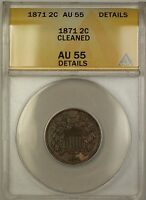 1871 TWO CENT PIECE 2C COIN ANACS AU-55 DETAILS CLEANED PM