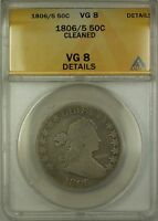 1806/5 OVERDATE DRAPED BUST SILVER HALF 50C COIN ANACS VG-8 DETAILS CLEANED PM