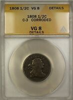 1808 DRAPED BUST HALF CENT 1/2C COIN C-3 ANACS VG-8 DETAILS CORRODED