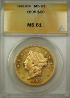 1895 $20 LIBERTY DOUBLE EAGLE GOLD COIN ANACS MS 61 SEMI PROOF LIKE