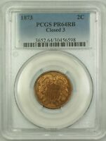 1873 PROOF CLOSED 3 TWO CENT PIECE 2C PCGS PR-64 RED-BROWN BETTER COIN PM