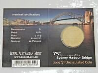 2007 $1 UNCIRCULATED COIN 75TH ANNIVERSARY OF THE SYDNEY HARBOUR BRIDGE