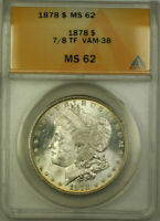 1878 MORGAN SILVER DOLLAR $1 ANACS MINT STATE 62 7/8 TF VAM-38 BETTER COIN