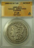 1889-CC MORGAN SILVER DOLLAR $1 ANACS F-15 DETAILS TOOLED SCRATCHED CLEANED WW