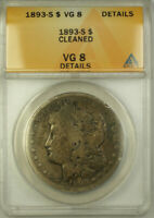 1893-S MORGAN SILVER DOLLAR $1 ANACS VG 8 DETAILS CLEANED BCX