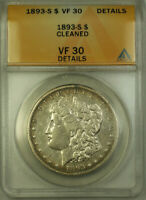 1893-S MORGAN SILVER DOLLAR $1 ANACS VF 30 DETAILS CLEANED BCX