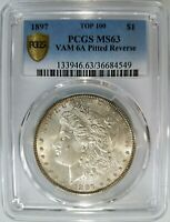 1897 SILVER MORGAN DOLLAR PCGS MINT STATE 63 VAM 6A PITTED REVERSE MINT ERROR TOP 100