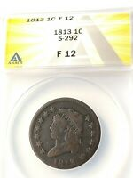 ANACS 1813 S292 F12 CLASSIC HEAD LARGE CENT, ONE COIN FROM RETIRED COIN DEALER