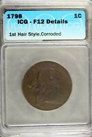 1798 - ICG F12 DETAILS 1ST HAIR ST,CORRODED DRAPED BUST LARGE CENT  HD0262