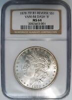 1878 7TF MORGAN SILVER DOLLAR NGC MINT STATE 64 VAM 84 DASH 8 MINT ERROR COIN B1 REVERSE