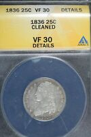 1836   ANACS VF30 DETAILS  CLEANED  CAPPED BUST QUARTER    B