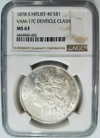 1878 S MORGAN SILVER DOLLAR NGC MINT STATE 63 VAM 17C DENTICLE CLASH MINT ERROR