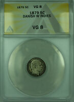 1879 5C DANISH WEST INDIES ANACS VG-8 5 CENTS SILVER COIN KM69