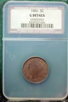 1886 LIBERTY V NICKEL COIN 5C NCS G-4 DETAILS S CORRODED DG