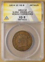 1814 CLASSIC HEAD LARGE CENT S-294 CROSSLET 4 ANACS VG 8 DETAILS