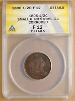 1806 DRAPED BUST HALF CENT C-1 SMALL 6 NO STEMS ANACS F 12 DETAILS
