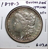 1878-S US MORGAN SILVER DOLLAR  $1 VF  FINE DETAILS, BETTER DATE 603A