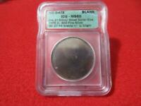 ND SILVER DOLLAR SIZE BLANK SILVER PLANCHET TYPE II  ICG MINT STATE 60         MF-TH