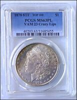 1878 8TF MORGAN SILVER DOLLAR PCGS MS63PL VAM 23 CRAZY LIPS