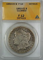 1892-CC MORGAN SILVER DOLLAR, ANACS F-12 DETAILS - CLEANED, FINE COIN