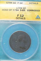 1794 ANACS F12 DETAILS HEAD OF 1794 S 65 CORRODED LIBERTY CA