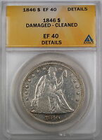 1846 SEATED LIBERTY SILVER DOLLAR, ANACS EF-40 DETAILS, DAMAGED - CLEANED