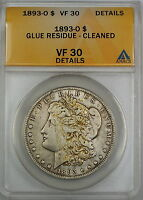 1893-O MORGAN SILVER DOLLAR, ANACS VF-30, DETAILS - GLUE RESIDUE - CLEANED
