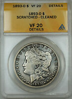 1893-O MORGAN SILVER DOLLAR $1 ANACS VF-20 DETAILS SCRATCHED-CLEANED, JT