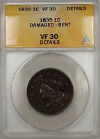 1835 CORONET HEAD LARGE CENT 1C COIN ANACS VF-30 DETAILS DAMAGED-BENT PRX