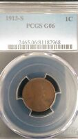 1913 S LINCOLN CENT - PCGS G06