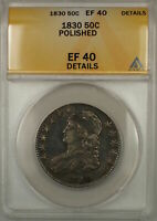 1830 LARGE 0 CAPPED BUST SILVER HALF DOLLAR COIN ANACS EF 40 DETAILS POLISHED