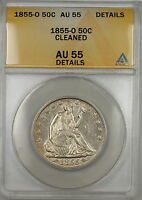 1855 O SEATED LIBERTY SILVER HALF DOLLAR 50C COIN ANACS AU 55 DETAILS CLEANED