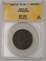 1820 US CORONET HEAD LARGE CENT 1C COIN ANACS EF-40 DETAILS CORRODED