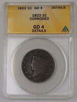 1822 US CORONET HEAD LARGE CENT 1C COIN ANACS GD-4 DETAILS CORRODED