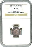 1840 10C NGC AU53 WITH DRAPERY  DATE   LIBERTY SEATED DIME    DATE