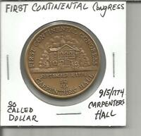 K SO CALLED DOLLAR FIRST CONTINENTAL CONGRESS 9/5/1774 CARPENTERS HALL PHIL PA