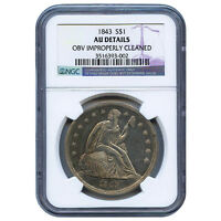 CERTIFIED SEATED LIBERTY DOLLAR 1843 AU DETAILS NGC OBV IMPROPERLY CLEANED
