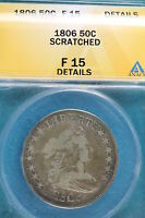 1806 ANACS F15 DETAILS SCRATCHED DRAPPED BUST HALF DOLLAR A2346