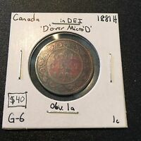 1881H 1 CENT CANADA D/MICROD MUST SEE     COIN 6