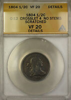 1804 CROSSLET 4 NO STEMS DRAPED BUST 1/2C COIN C-12 ANACS VF- 20 DETAILS SCRT RL