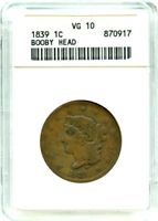 1839 1C ANACS VG-10 BN BOOBY HEAD POPULAR DESIGN TYPE - LARGE CENT