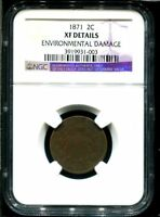 1871 TWO CENT PIECE NGC EXTRA FINE  DETAILS ENVIRONMENTAL DAMAGE -124742