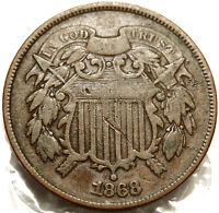 1868 TWO CENT SHIELD COIN. BOLD DATE. LOW MINTAGE 2.8 MIL. ISSUES. 144