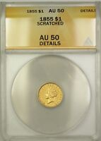 1855 INDIAN PRINCESS TYPE 2 $1 GOLD COIN ANACS AU 50 DETAILS SCRATCHED