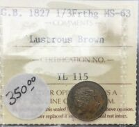 GREAT BRITAIN 1827 1/3 FARTHING   ICCS MS63 LUSTROUS BROWN WELL STRUCK COIN