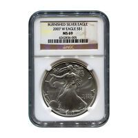 BURNISHED 2007-W SILVER EAGLE MINT STATE 69 NGC